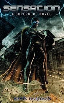 Sensation: A Superhero Novel (Kid Sensation Book 1) by [Kevin Hardman]