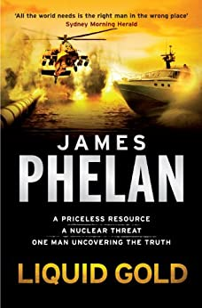 Liquid Gold: A Lachlan Fox Thriller Book 4 by [James Phelan]