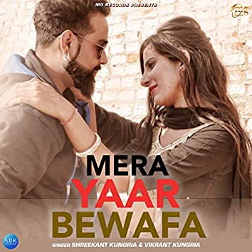 Mera Yaar Bewafa - Single