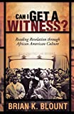 Can I Get A Witness?: Reading Revelation Through African American Culture