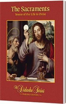 The Sacraments, Parish Edition - Book  of the Didache Series: Parish Edition