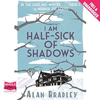I Am Half-Sick of Shadows                   By:                                                                                                                                 Alan Bradley                               Narrated by:                                                                                                                                 Sophie Aldred                      Length: 7 hrs and 8 mins     49 ratings     Overall 4.3