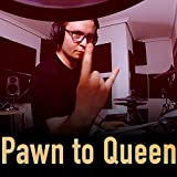 Pawn to Queen