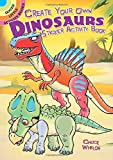 Create Your Own Dinosaurs Sticker Activity Book (Dover Little Activity Books Stickers)