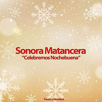 Celebremos Nochebuena (Fiesta y Navidad)