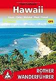 Hawaii: Kauai, Oahu, Molokai, Maui, Hawaii. 41 Touren. Mit GPS-Daten (Rother Wanderführer)