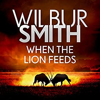 When the Lion Feeds                   By:                                                                                                                                 Wilbur Smith                               Narrated by:                                                                                                                                 John Lee                      Length: 15 hrs and 29 mins     107 ratings     Overall 4.5