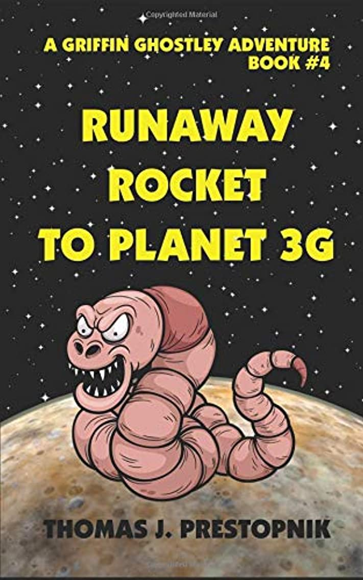 Runaway Rocket to Planet 3G (A Griffin Ghostley Adventure)