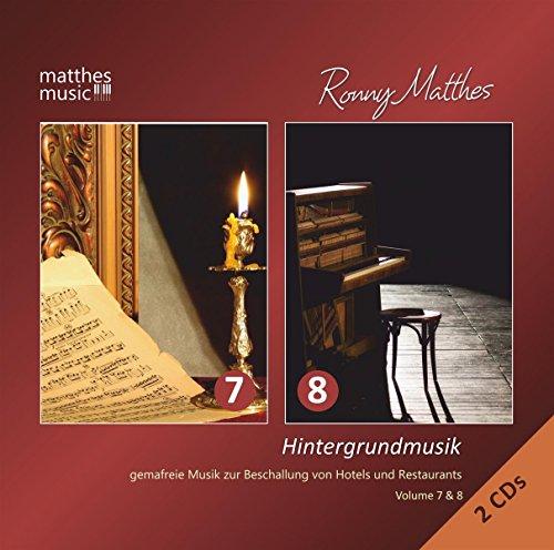 Hintergrundmusik: Vol. 7 & 8 - Gemafreie Musik zur Beschallung von Hotels und Restaurants (Klaviermusik, Barmusik & Klassik) - Doppel Album (2 CDs)