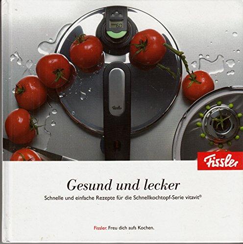 Gesund und lecker - Schnelle und einfache Rezepte für die Schnellkochtopf-Serie vitavit