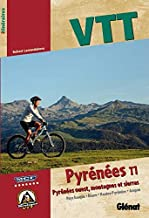 VTT Pyrénées : Tome 1 : Pyrénées ouest, montagnes et sierras (Pays basque, Bearn, Hautes-Pyrénées, Aragon)