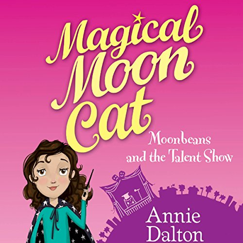 Magical Moon Cat: Moonbeans and the Talent Show Titelbild