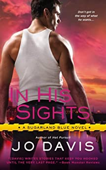 In His Sights (Sugarland Blue Novel Book 3) by [Jo Davis]