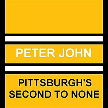 Pittsburgh's Second to None