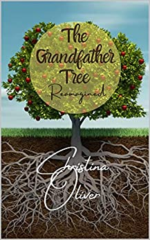 The Grandfather Tree: Reimagined by [Christina Oliver]