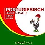 Portugiesisch Leicht Gemacht - Absoluter Anfänger - Teil 1 von 3