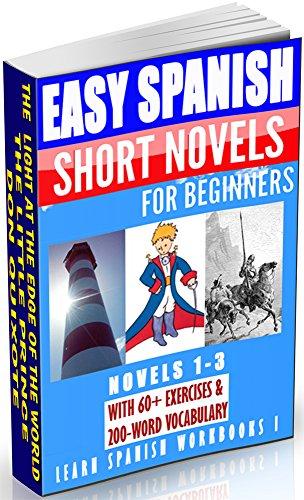 3-in-1 Bundle Easy Spanish Short Novels For Beginners (Novels 1-3): El faro del fin del mundo, El Principito & Don Quijote (ESLC Reading Workbook Series 11)