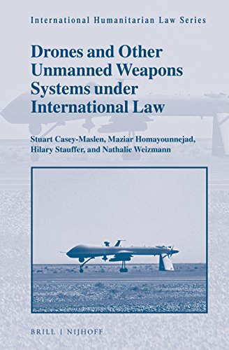 Drones and Other Unmanned Weapons Systems Under International Law (International Humanitarian Law, Band 53)