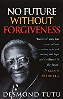 No Future Without Forgiveness by Desmond Tutu(1905-06-22)