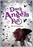 Kristy Spencer, Tabita Lee Spencer: Dark Angels Fall. Die Versuchung