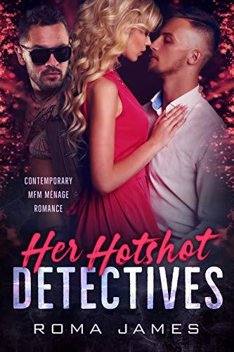 Her Hotshot Detectives: A Ménage Romance