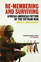 Re-membering and Surviving: African American Fiction of the Vietnam War