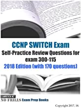 CCNP Switch Exam Self-Practice Review Questions for Exam 300-115 2018
