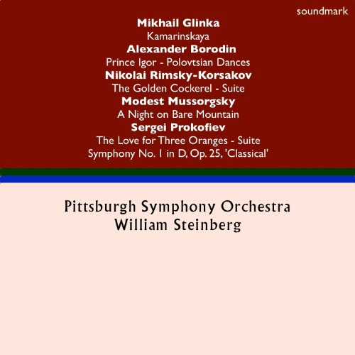 Mikhail Glinka: Kamarinskaya - Alexander Borodin: Prince Igor Dances - Nikolai Rimsky-Korsakov: Golden Cockerel Suite - Sergei Prokofiev: The Love for Three Oranges & Symphony No. 1 in D, Op. 25, 'Classical' - Modest Mussorgsky: A Night on Bare Mountain