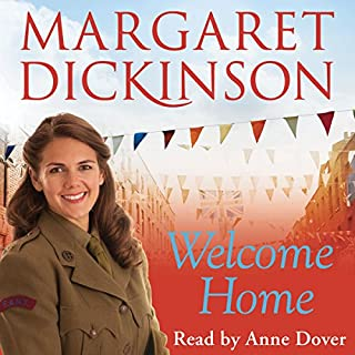 Welcome Home                   By:                                                                                                                                 Margaret Dickinson                               Narrated by:                                                                                                                                 Anne Dover                      Length: 13 hrs and 10 mins     47 ratings     Overall 4.7