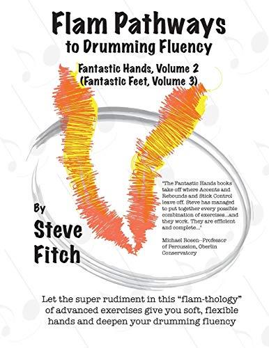 Flam Pathways to Drumming Fluency: Fantastic Hands, Volume 2/Fantastic Feet, Volume 3