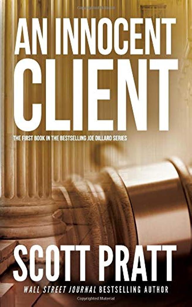 愛アンタゴニストスピンAn Innocent Client (Joe Dillard Series)