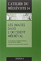 Les Images Dans L'occident Medieval (L'atelier Du Medieviste)