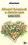 Alimenti funzionali e dietoterapie
