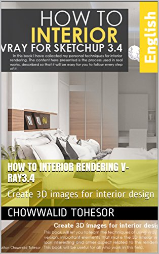 How to Interior Rendering V-ray3.4: Create 3D images for interior design (English Edition)