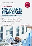 L'esame a test per consulente finanziario abilitato all'offerta fuori sede. Manuale di preparazione. Guida tematica ragionata ai quesiti ufficiali