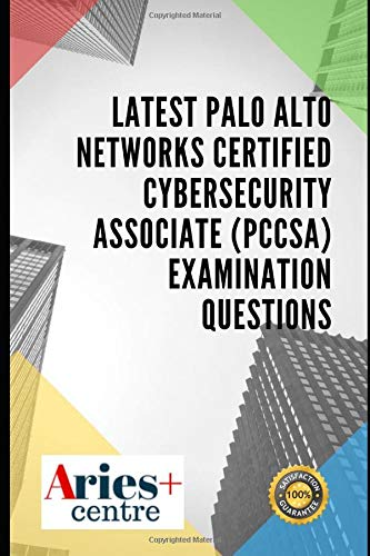 Latest Palo Alto Networks Certified Cybersecurity Associate (PCCSA) Examination Questions