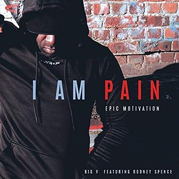 I Am Pain (Epic Motivation)