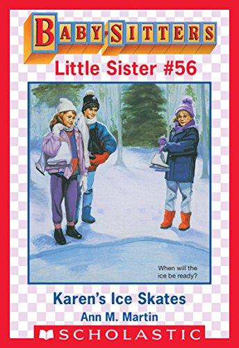 Karen's Ice Skates (Baby-Sitters Little Sister #56)