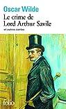 Le Crime de Lord Arthur Savile et autres contes par Wilde