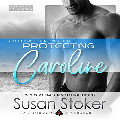 Protecting Caroline     SEAL of Protection, Volume 1              By:                                                                                                                                 Susan Stoker                               Narrated by:                                                                                                                                 Stella Bloom                      Length: 6 hrs and 11 mins     33 ratings     Overall 4.7