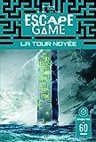 Escape Game - La tour noyée