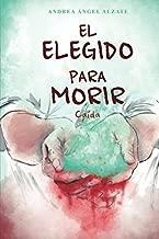 El elegido para morir.: Ca??da. (Spanish Edition) [7/10/2017] Andrea ??ngel Alzate