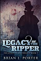 Legacy of the Ripper: Large Print Edition