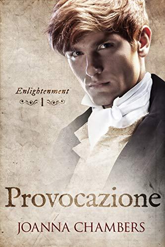 Provocazione (Enlightenment Vol. 1) di [Joanna Chambers, Claudia  Milani]