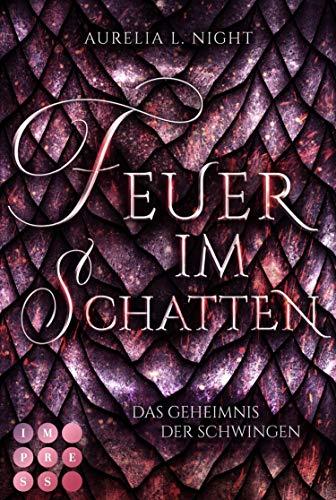 Feuer im Schatten (Das Geheimnis der Schwingen 1): Romantische Drachen-Fantasy am Königshof