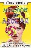 Algodón de azúcar (Spanish Edition)