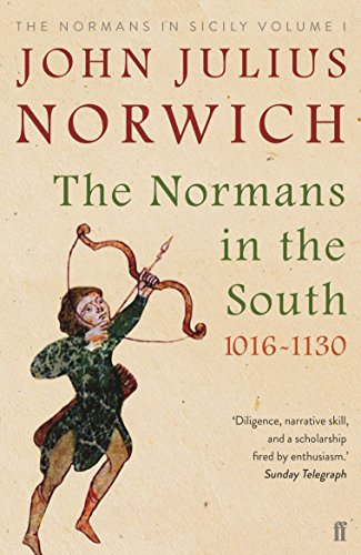 The Normans in the South 1016-1130: The Normans in Sicily Volume I