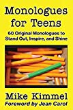 Monologues for Teens: 60 Original Monologues to Stand Out, Inspire, and Shine (Young Actor Series)