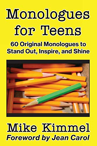 Monologues for Teens: 60 Original Monologues to Stand Out, Inspire, and Shine (The Young Actor Series)