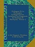 Pythagore Et La Philosophie Pythagoricienne: Contenant Les Fragments De Philolaüs Et D'archytas, Volume 2 (French Edition)